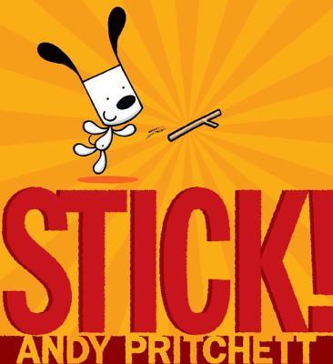 Stick! By Pritchett, Andy